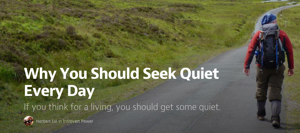 medium-why you should seek quiet every day